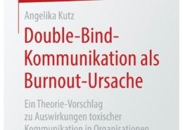 Double-Bind-Kommunikation als Burnout-Ursache