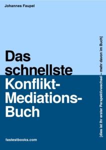 Das schnellste Konflikt-Mediationsbuch