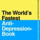 The World's Fastest Anti-Depression-Book